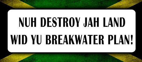 Go to Nuh Destroy JAH Land Wid Yu Breakwater Plan information by clicking on the NUH DESTROY JAH LAND WID YU BREAKWATER PLAN graphic above!